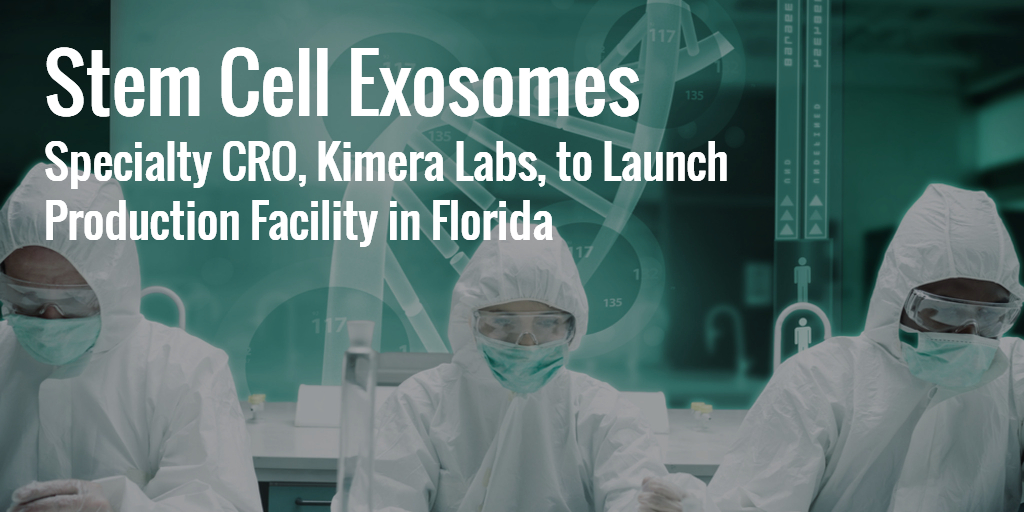 Specialty Cro Kimera Labs To Manufacture Stem Cell